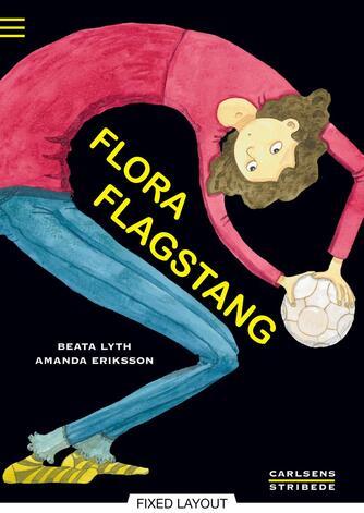Beata Lyth: Flora Flagstang