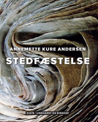Annemette Kure Andersen: Stedfæstelse : digte