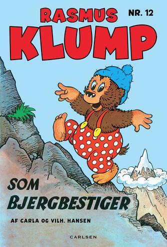 Carla Hansen (f. 1906), Vilh. Hansen (f. 1900): Rasmus Klump som bjergbestiger