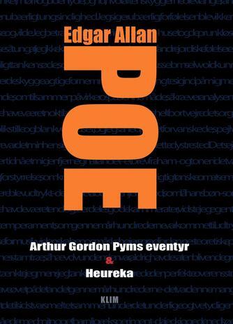 Edgar Allan Poe: Arthur Gordon Pyms eventyr & Heureka