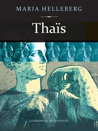 Maria Helleberg: Thaïs