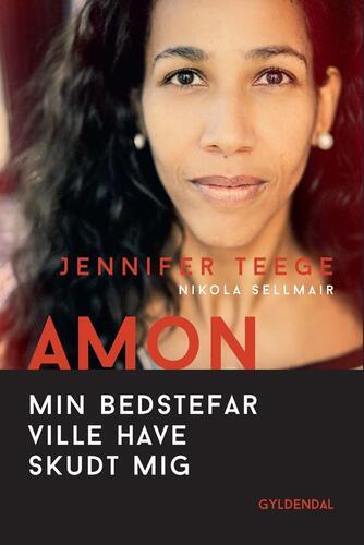 Jennifer Teege (f. 1970), Nikola Sellmair: Amon : min bedstefar ville have skudt mig