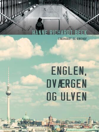 Hanne Richardt Beck: Englen, dværgen og ulven