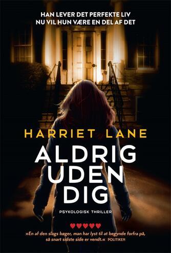 Harriet Lane (f. 1970): Aldrig uden dig