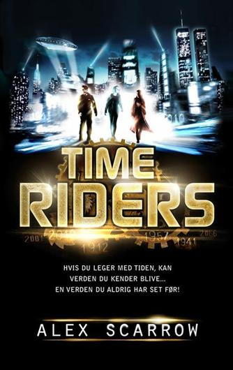Alex Scarrow: Time Riders