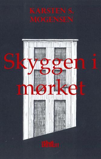 Karsten S. Mogensen (f. 1954): Skyggen i mørket