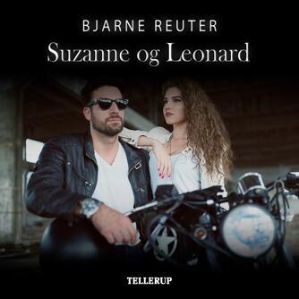 Bjarne Reuter: Suzanne & Leonard