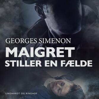 Georges Simenon: Maigret stiller en fælde