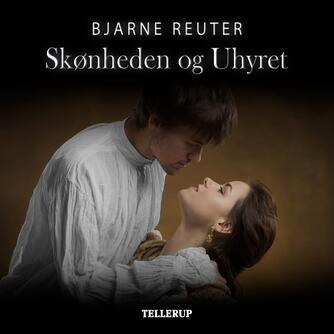 Bjarne Reuter: Skønheden og Uhyret