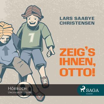Lars Saabye Christensen (f. 1953): Zeig's ihnen, Otto