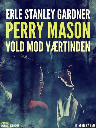 Erle Stanley Gardner: Vold mod værtinden