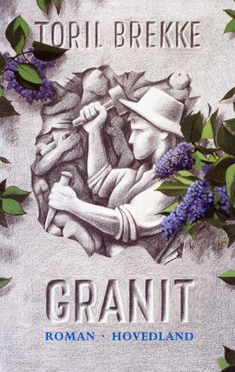 Toril Brekke: Granit : roman