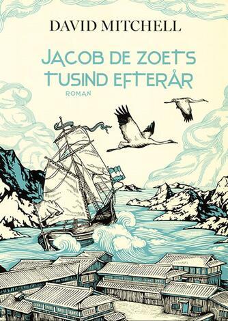 David Mitchell (f. 1969): Jacob de Zoets tusind efterår : roman