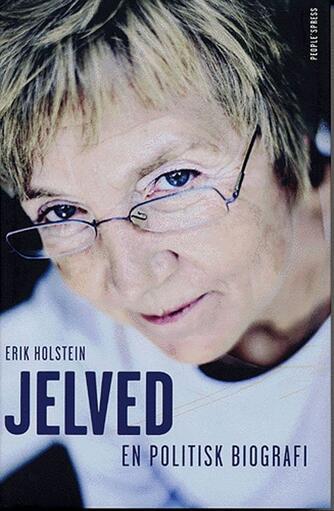 Erik Holstein: Jelved : en politisk biografi