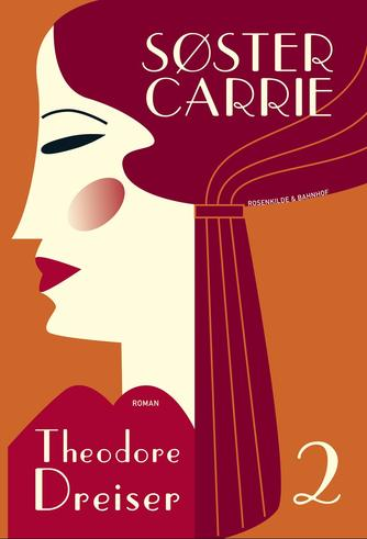 Theodore Dreiser: Søster Carrie : roman. 2