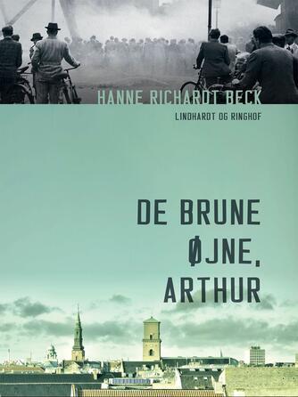 Hanne Richardt Beck: De brune øjne, Arthur