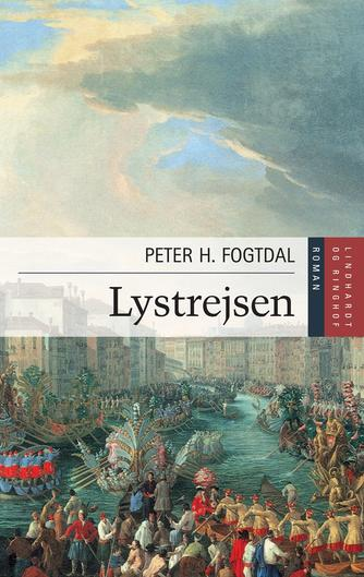 Peter Fogtdal: Lystrejsen : roman