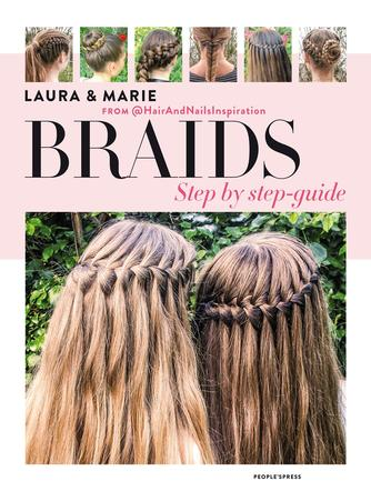 Laura Kristine Arnesen, Marie Moesgaard Wivel: Braids : step by step-guide