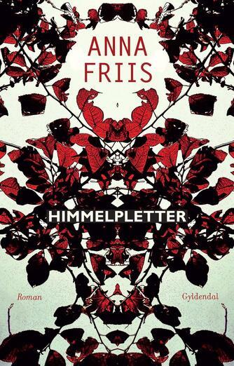 Anna Friis (f. 1985): Himmelpletter : roman