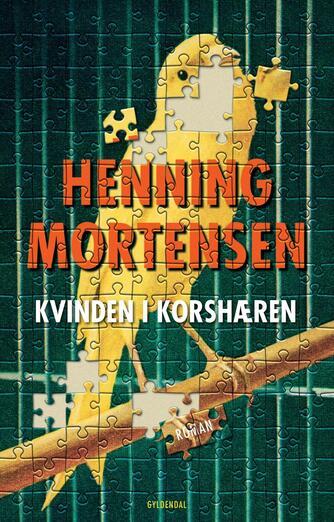 Henning Mortensen (f. 1939): Kvinden i korshæren : roman