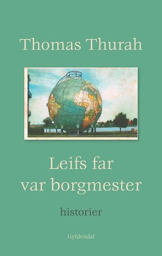 Thomas Thurah: Leifs far var borgmester : historier