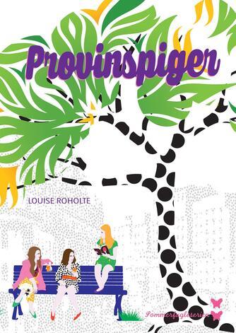 Louise Roholte: Provinspiger
