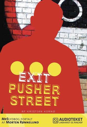 Kristian Kornø Rasmussen: Exit Pusher Street