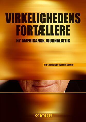 Mark Kramer, Ole Sønnichsen: Virkelighedens fortællere : ny amerikansk journalistik