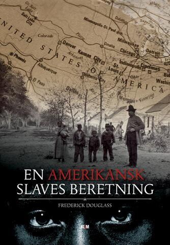 Frederick Douglass: En amerikansk slaves beretning