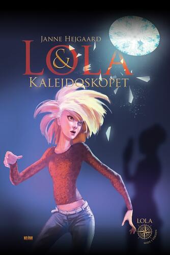Janne Hejgaard: Lola & kalejdoskopet