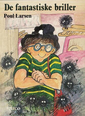 Poul Larsen (f. 1940): De fantastiske  briller