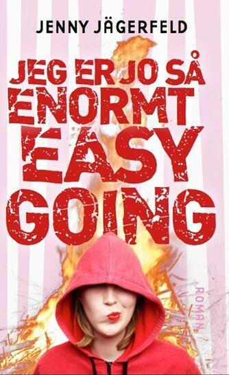 Jenny Jägerfeld: Jeg er jo så enormt easy going