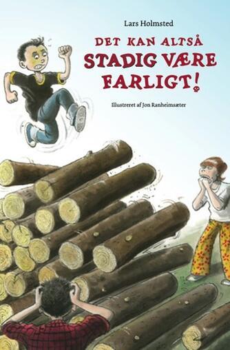 Lars Holmsted: Det kan altså stadig være farligt!