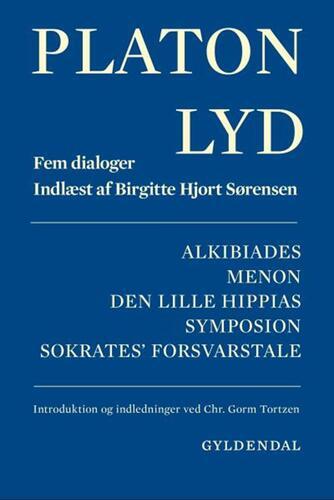 Platon: Alkibiades : Menon : Den lille Hippias : Symposion : Sokraties' forsvarstale