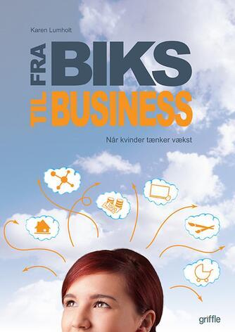 Karen Lumholt: Fra biks til business