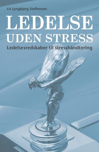 Lis Lyngbjerg Steffensen: Ledelse uden stress