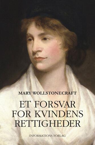 Mary Wollstonecraft: Et forsvar for kvindens rettigheder