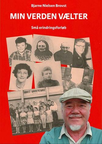 Bjarne Nielsen Brovst: Min verden vælter