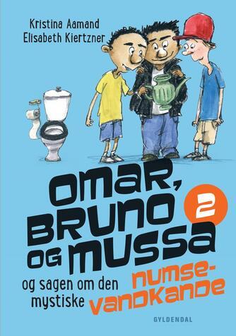Kristina Aamand: Omar, Bruno og Mussa og sagen om den mystiske numsevandkande