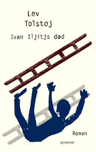 Lev Tolstoj: Ivan Iljitjs død : roman