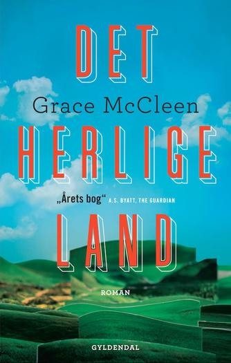 Grace McCleen: Det herlige land : roman