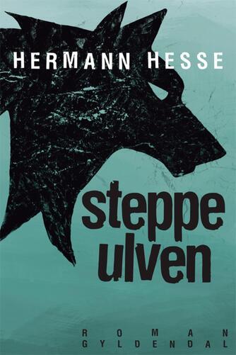 Hermann Hesse: Steppeulven (Ved René Jean Jensen)