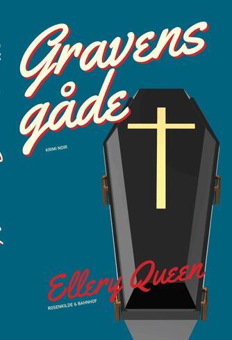 Ellery Queen: Gravens gåde : krimi noir