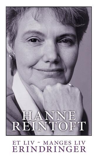 Hanne Reintoft: Et liv - manges liv : erindringer