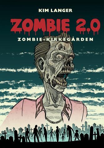 Kim Langer: Zombie 2.0 - zombie-kirkegården