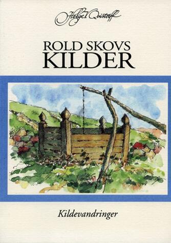 Helge V. Qvistorff: Rold Skovs kilder : kildevandringer
