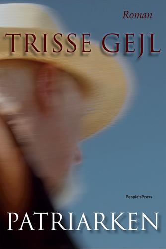 Trisse Gejl: Patriarken : roman