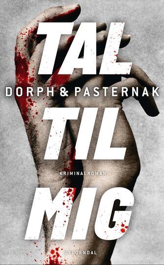 Christian Dorph: Tal til mig : kriminalroman