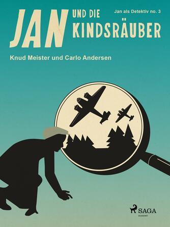Knud Meister: Jan und die Kindsräuber