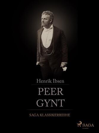 Henrik Ibsen: Peer Gynt